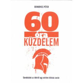 60 óra küzdelem - Gondolatok az életről egy extrém kihívás során