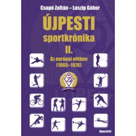 Újpesti sportkrónika II. - Az európai elitben 1965 - 1972