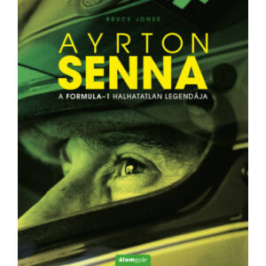 Ayrton Senna - A Formula-1 halhatatlan legendája