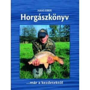 Horgászkönyv - Kezdőknek, haladóknak