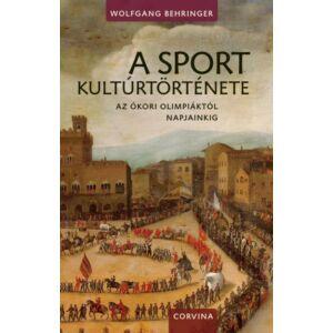 A sport kultúrtörténete   Az ókori olimpiáktól napjainkig