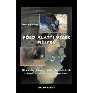 Felfedezések a föld alatt - Magyarország új barlangjai 2003-2013