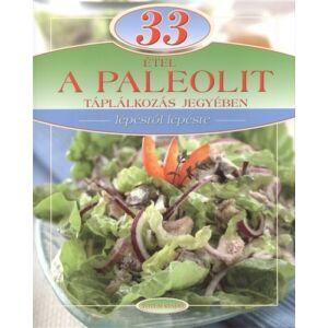 33 étel a paleolit táplálkozás jegyében Lépésről lépésre