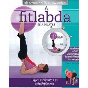 A fitlabda és a pilates DVD melléklettel      egyensúlyjavítás és erőnlétfokozás
