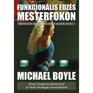 Funkcionális edzés mesterfokon - Edzéstechnikák edzők, személyi edzők és sportolók számára