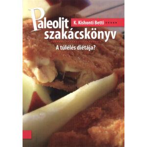 Paleolit szakácskönyv  A túlélés diétája?