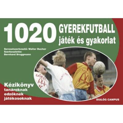 1020 gyerekfutball játék és gyakorlat - Kézikönyv tanároknak, edzőknek, versenyzőknek