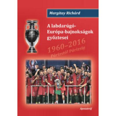 A labdarúgó-Európa-bajnokságok győztesei - 1960-2016 Párizstól Párizsig