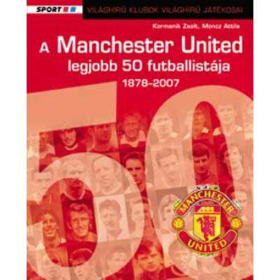 A Manchester United 50 legjobb futballistája 1878-2007 - 1878-2007