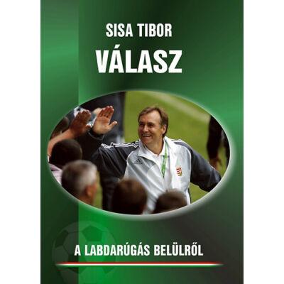 Válasz – A labdarúgás belülről – Sisa Tibor