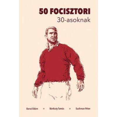 50 focisztori 30-asoknak