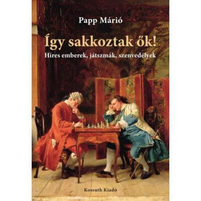 Így sakkoztak ők!
