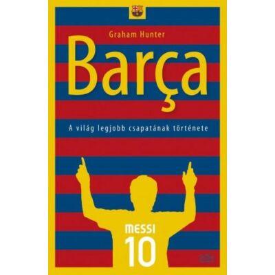 Barca - A világ legkobb csapatának története