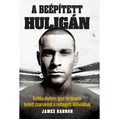 James Bannon - A beépített huligán