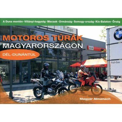 Motoros túrák Magyarországon - Dél-Dunántúl