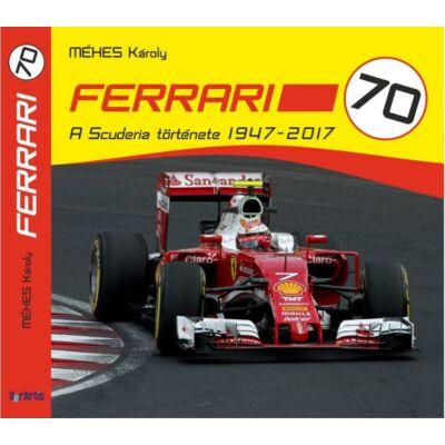 FERRARI 70  A Scuderia története 1947-2017