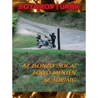 Motorostúrák Az Isonzo (Soca) folyó mentén az Adriáig