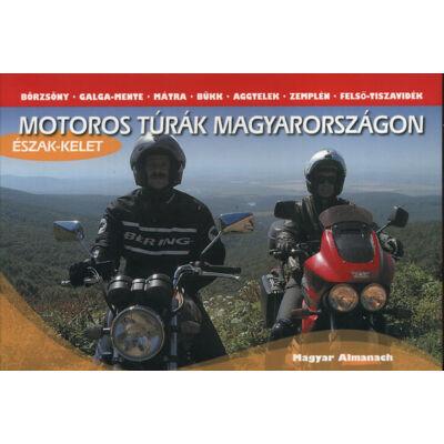 Motoros túrák Magyarországon - Észak- és Kelet-Magyarország - Észak-Kelet