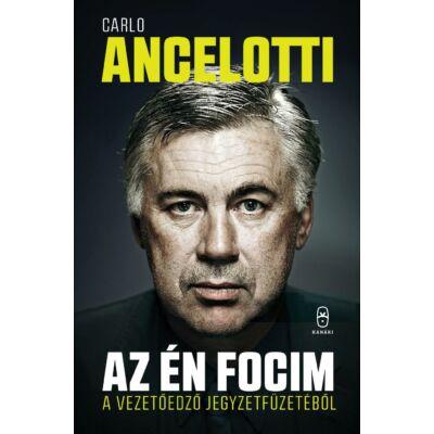 Az én focim  Egy vezetőedző jegyzetfüzetéből    Carlo Ancelotti