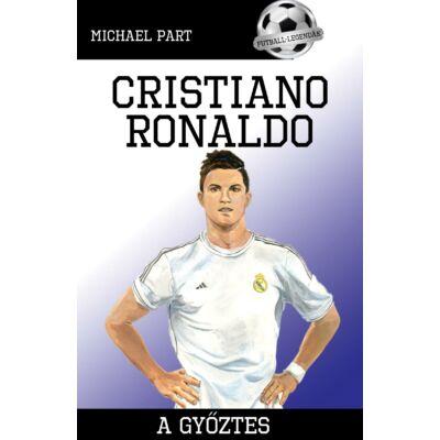 Cristiano Ronaldo - A győztes    Futball legendák
