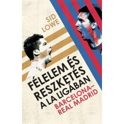 Félelem és reszketés a La Ligában    Barcelona - Real Madrid
