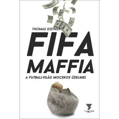 FIFA MAFFIA    A futballvilág mocskos üzelmei