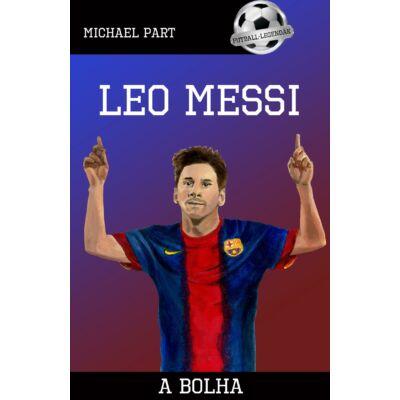 Leo Messi - A bolha      Futball legendák