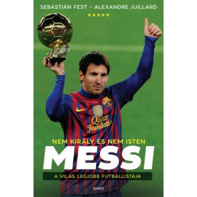 Messi   Nem király és nem Isten - A világ legjobb futballistája