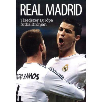 Real Madrid - Tizedszer Európa futballtrónján