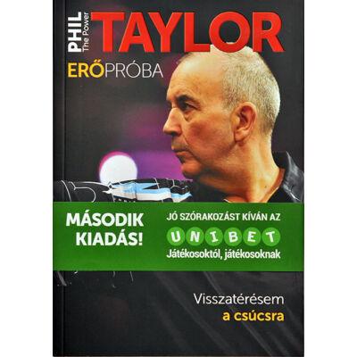 """Erőpróba - Visszatérésem a csúcsra   2. kiadás   Phil ,,The Power"""" Taylor könyvjelzővel"""