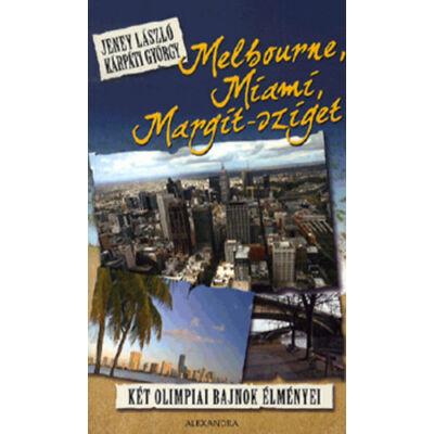 Melbourne, Miami, Margit-sziget     Két olimpiai bajnok élményei