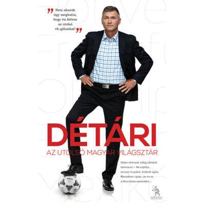 Détári - Az utolsó magyar világsztár