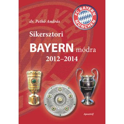 Sikersztori Bayern módra – 2012-2014