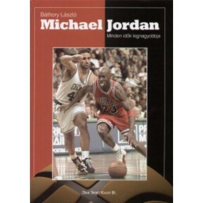 Michael Jordan           Minden idők legnagyobbja