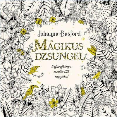 Mágikus dzsungel színezőkönyv mesébe illő rajzokkal