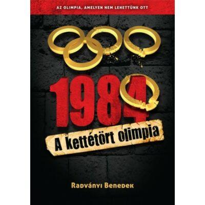 1984 - A kettétört olimpia  - Az olimpia, amelyen nem lehettünk ott