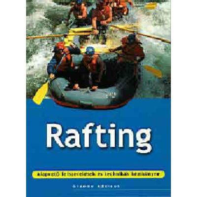 Rafting - Alapvető felszerelések és technikák kézikönyve