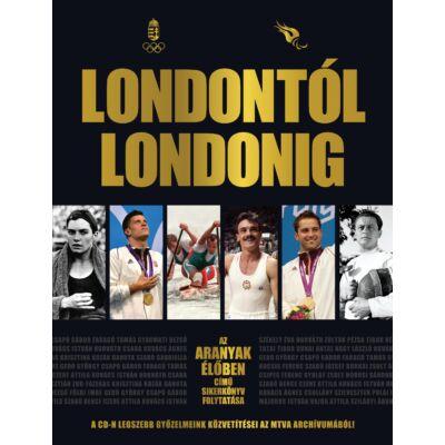 Londontól Londonig - CD melléklettel - Az Aranyak élőben című sikerkönyv folytatása