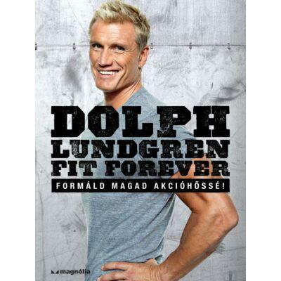 Dolph Lundgren Fit Forever  Formáld magad akcióhőssé!