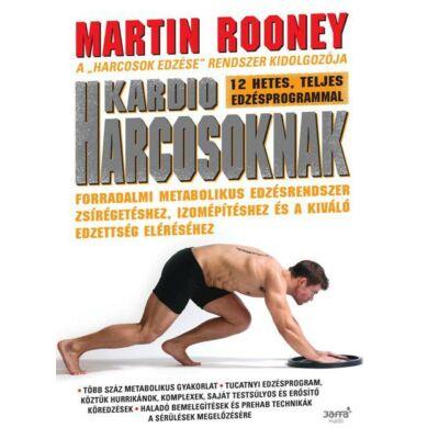 Kardio harcosoknak - Forradalmi metabolikus edzésrendszer zsírégetéshez, izomépítéshez és a kíváló edzettség eléréséhez