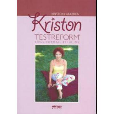 Kriston testreform kívül formál, belül óv