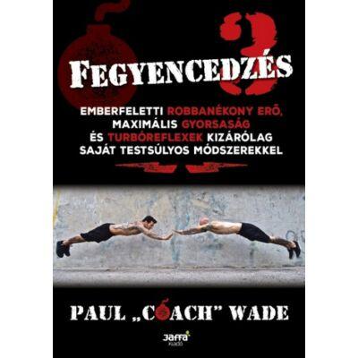 "Fegyencedzés 3.    Paul ""Coach"" Wade"