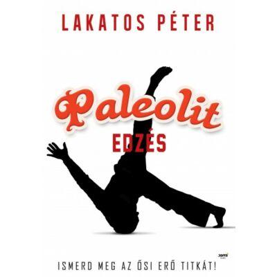 Paleolit edzés - Ismerd meg az ősi erő titkát