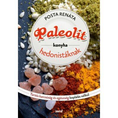 Paleolit konyha hedonistáknak  - Tartós karcsúság és egészség koplalás nélkül