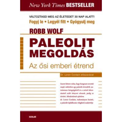 Paleolit megoldás -  Az ősi emberi étrend