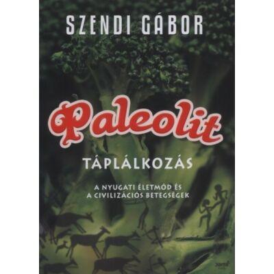 Paleolit táplálkozás A nyugati életmód és a civilizációs betegségek