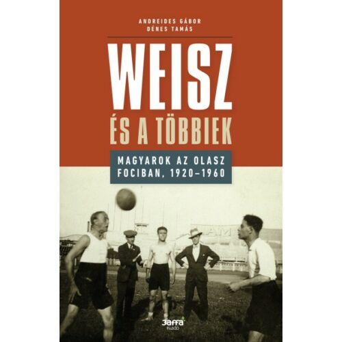 Weisz és a többiek - Magyarok az olasz fociban, 1920-1960
