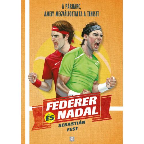 Federer és Nadal - A párharc, amely megváltoztatta a teniszt