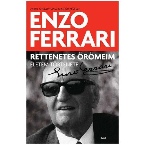 Enzo Ferrari: Rettenetes örömeim - Életem története