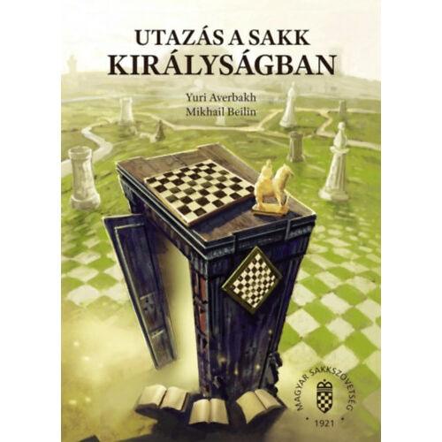 Utazás a sakk királyságban
